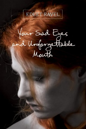 9780670068678: Your Sad Eyes and Unforgettable Mouth