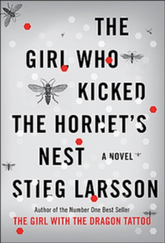 The Girl Who Kicked the Hornet's Nest: Stieg Larsson
