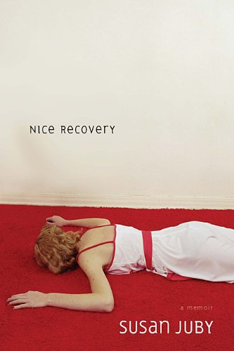 Nice Recovery (0670069175) by Susan Juby