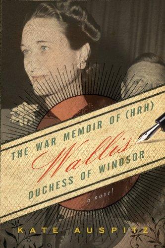 The War Memoir of (HRH) Wallis Duchess of Windsor *SIGNED*: Auspitz, Kate