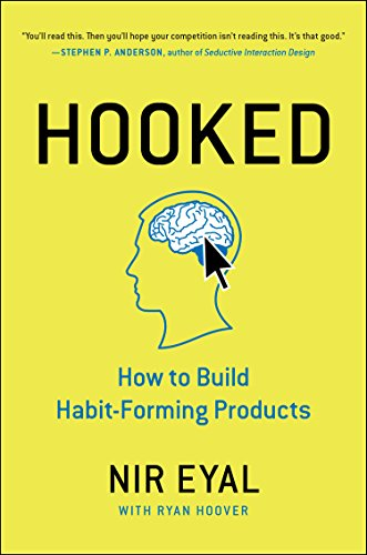 9780670069323: Hooked: How to Build Habit-Forming Products by Nir Eyal (2014-11-06)