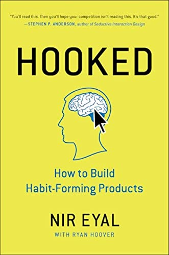 9780670069323: Hooked: How to Build Habit-Forming Products