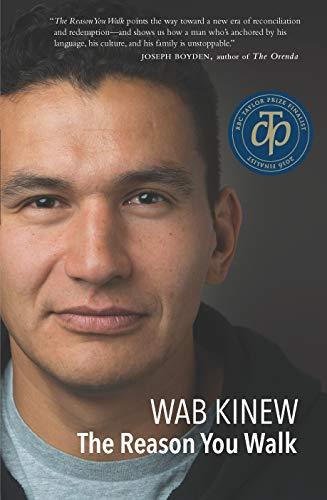 The Reason You Walk: A Memoir (Hardcover): Wab Kinew