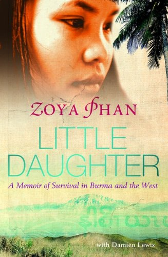 9780670069682: Little Daughter: A Memoir Of Survival In Burma And The West