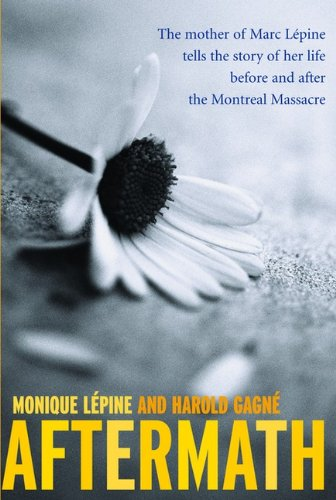 9780670069699: Aftermath: The Mother of Marc Lepine Tells the Story of Her Life Before and After the Montreal Massacre