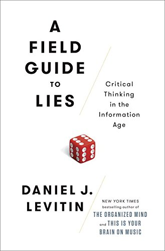 9780670069941: A Field Guide to Lies: Critical Thinking in the Information Age