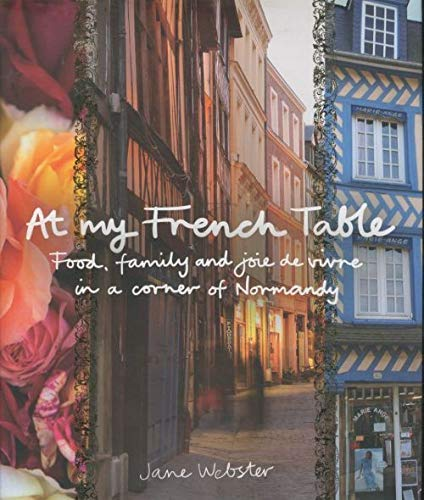 9780670070329: At My French Table: Food, Family, and Joie de Vivre in a Corner of Normandy