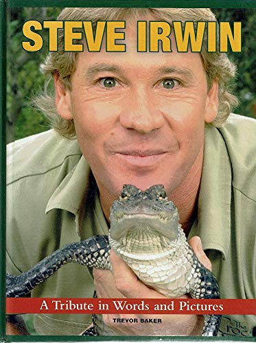 9780670071043: Steve Irwin - A Tribute in Words and Pictures