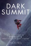 9780670071234: Dark Summit - The True Story of Everest's Most Controversial Season