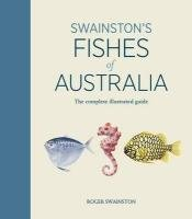 9780670071647: Swainston's Fishes of Australia: The Complete Illustrated Guide