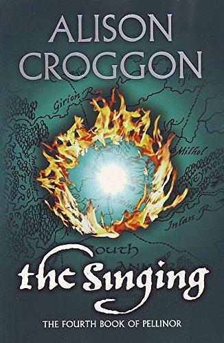 Singing, The : Fourth Book Of Pellinor: Croggon, Alison