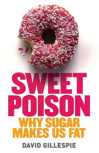 9780670072477: Sweet Poison: Why Sugar is Making Us Fat: Why Sugar Makes Us Fat