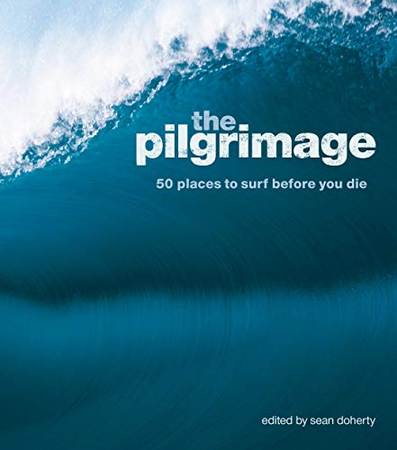 9780670072620: The Pilgrimage: 50 Places to Surf Before You Die