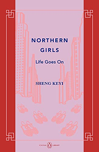 9780670076161: Northern Girls: Life Goes On (China Library)