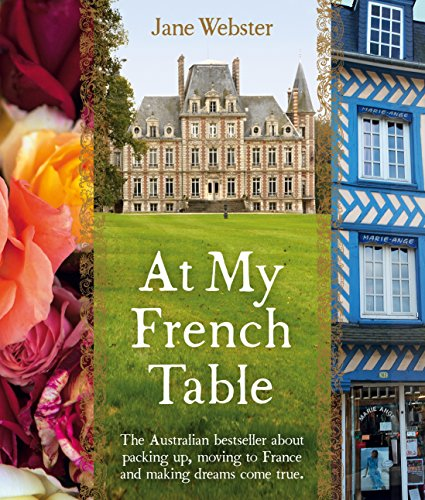At My French Table (Paperback): Jane Webster