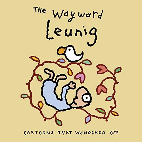 The Wayward Leunig: Cartoons that Wandered Off: Michael Leunig
