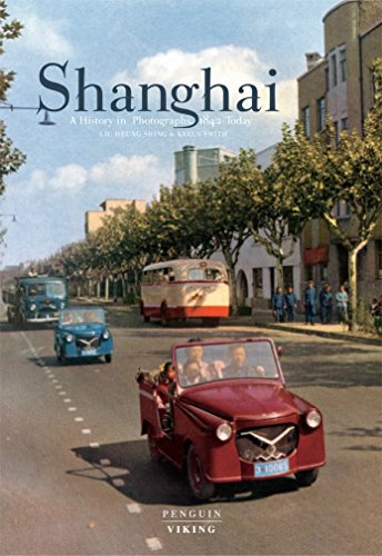 9780670080908: Shanghai: A History in Photographs 1842-Today