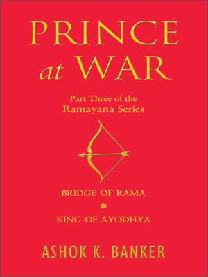 Prince At War: Part Three of the Ramayana: Ashok K. Banker
