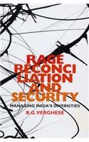 Rage, Reconciliation and Security: Managing India's Diversity: Verghese, B. G.