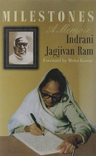 Milestones: A Memoir: Indrani Jagjivan Ram