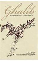 9780670081950: Ghalib: Epistemologies of Elegance