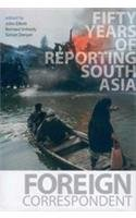 9780670082049: Foreign Correspondent: Fifty Years of Reporting South Asia