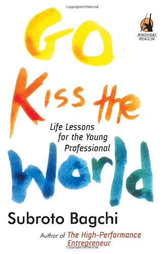 9780670082308: Go Kiss the World: Life Lessons for the Young Professional