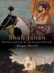 9780670083039: [(Shah Jahan: The Rise and Fall of the Mughal Emperor )] [Author: Fergus Nicholl] [Jun-2009]