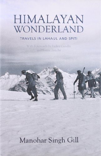 Himalayan Wonderland: Travels in Lahaul and Spiti: Manohar Singh Gill (M.S. Gill)
