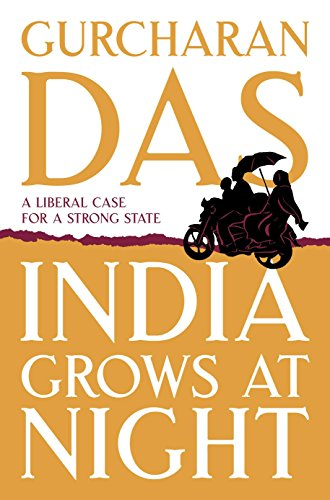 9780670084708: India Grows At Night: A Liberal Case for A Strong State