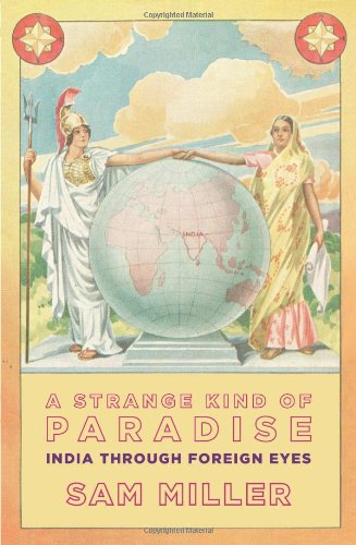 9780670085385: Strange Kind Of Paradise, A: India Through Foreign Eyes