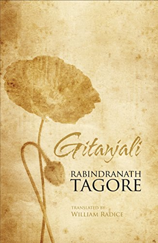 Gitanjali : Song Offerings: Rabindranath Tagore. Translated By William Radice