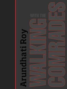 Walking With The Comrades (0670085537) by Arundhati Roy