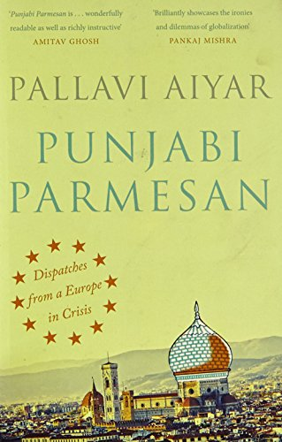 9780670086290: Penguin India Punjabi Parmesan: Despatches From A Europe In Crisis