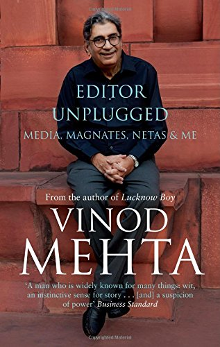 Editor Unplugged: Media, Magnates, Netas and Me: Vinod Mehta