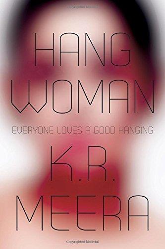 Hangwoman: K. R. Meera,