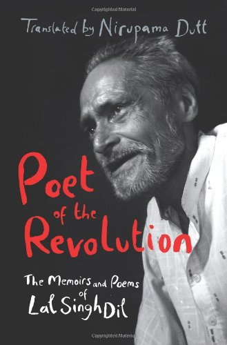 Poet of the Revolution: Memoirs and Poems: Lal Singh Dil
