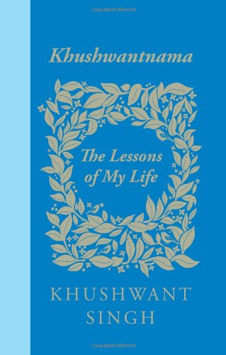 Khushwantnama: The Lessons of My Life (0670086614) by Khushwant Singh