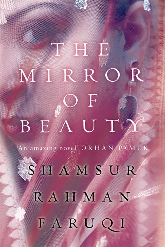 The Mirror of Beauty: Faruqi, Shamsur Rahman
