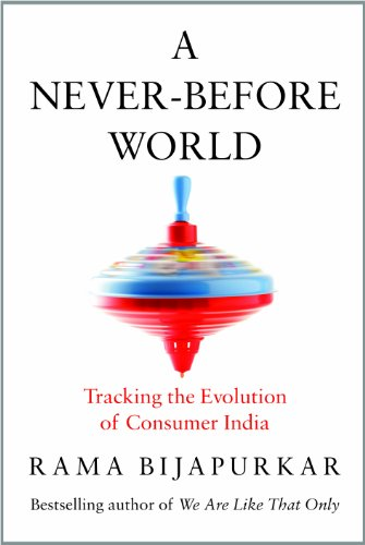 9780670086795: A never before world: Tracking the evolution of consumer india
