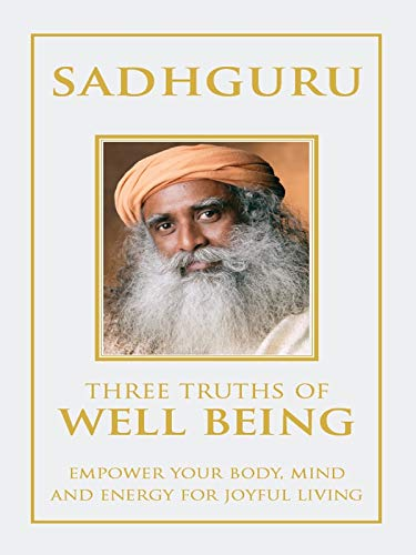 9780670087068: Penguin India Three Truths Of Well Being: Empower Your Body, Mind And Energy For Joyful Living