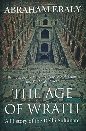 9780670087181: The Age of Wrath: A History of the Delhi Sultanate