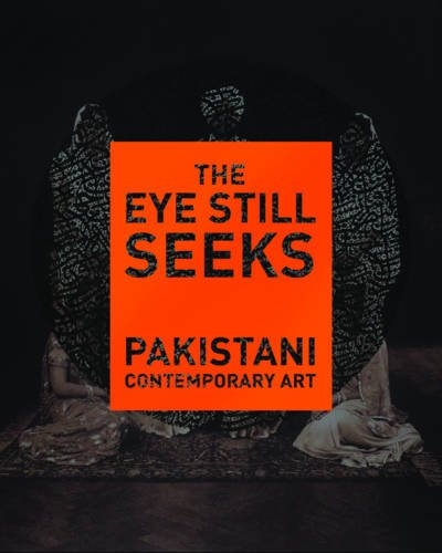 The Eye Still Seeks: Pakistani Contemporary Art: Salima Hashmi