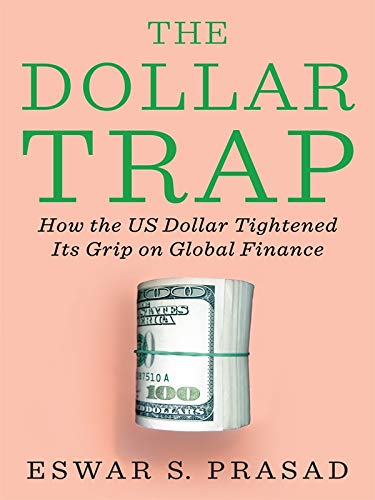 9780670087624: Dollar Trap, The: How The Us Dollar Tightened Its Grip On Global Finance
