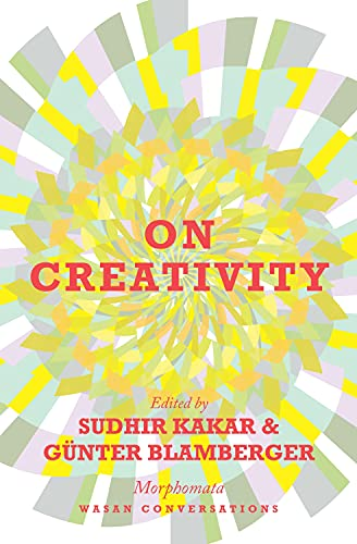 On Creativity: Sudhir Kakar & Gunter Blamberger (Eds.)