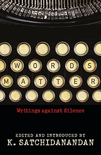 Words Matter: Writings Against Silence: K. Satchidanandan (Ed.)
