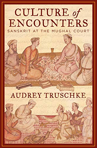 9780670088942: Culture Of Encounters: Sanskrit At The Mughal Court