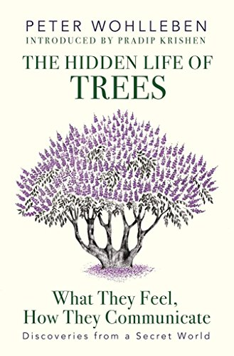 9780670089345: The Hidden Life of Trees: What They Feel, How They Communicate―Discoveries from a Secret World