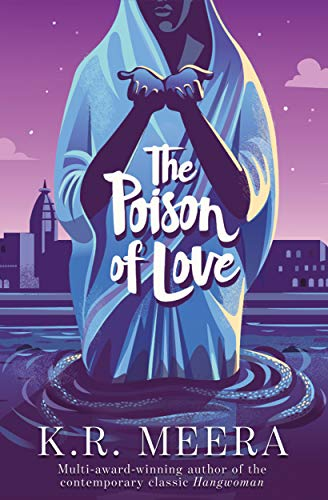 The Poison of Love: K.R. Meera