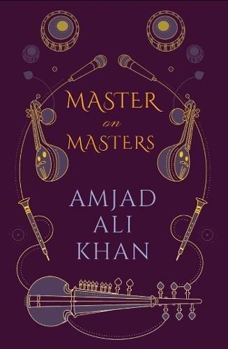 Master on Masters: Amjad Ali Khan